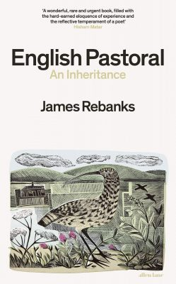 English Pastoral: An Inheritance, by James Rebanks