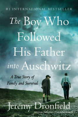 The Boy Who Followed His Father into Auschwitz, by Jeremy Dronfield