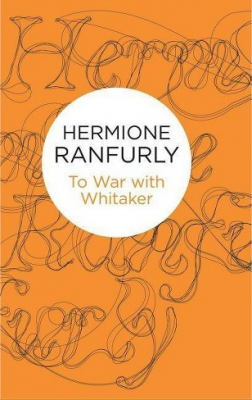 To War with Whitaker: The Wartime Diaries of Hermione, Countess of Ranfurly 1939–1945