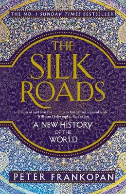 Review: The Silk Roads: a new history of the world, by Peter Frankopan
