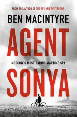 Review: Agent Sonya, by Ben Macintyre