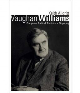Review: Vaughan Williams: Composer, Radical, Patriot – a Biography, by Keith Alldritt