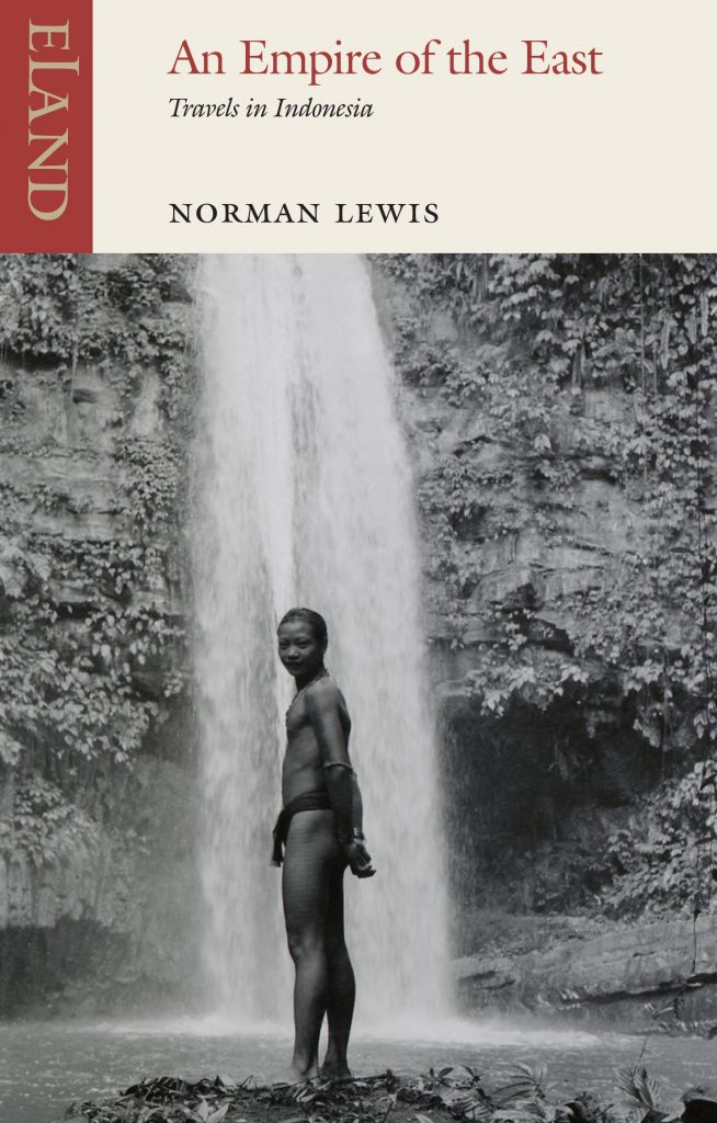 An Empire in the East, by Norman Lewis