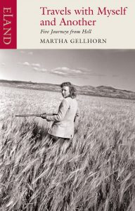 Review: Travels with Myself and Another, by Martha Gellhorn