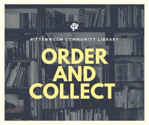 ORDER and COLLECT is OPEN at Pittenweem Community Library