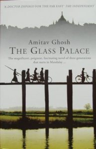 Read more about the article Review: The Glass Palace, by Amitav Ghosh