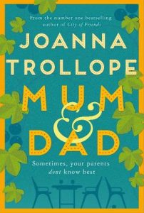 Read more about the article Review: Mum and Dad, by Joanna Trollope