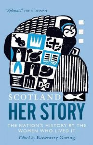 Read more about the article Review: Scotland – Her Story by Rosemary Goring