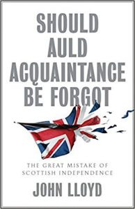 Read more about the article Review: Should Auld Acquaintance Be Forgot, by John Lloyd